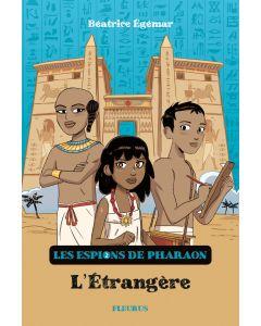 Les espions de pharaon - Tome 2 - L'étrangère