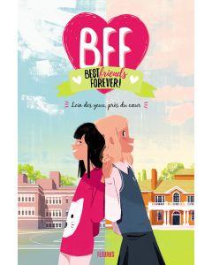 BFF - Tome 1 - Loin des yeux, près du cœur