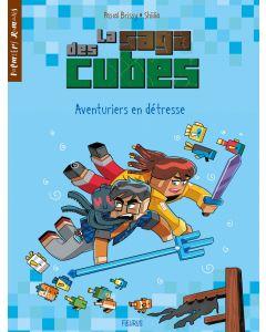 La saga des cubes - Tome 3 - Aventuriers en détresse