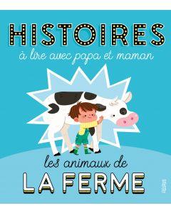 Histoires à lire avec papa et maman - Les animaux de la ferme