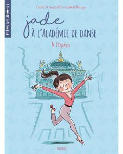 Jade à l'Académie de danse - Tome 5 - A l'Opéra