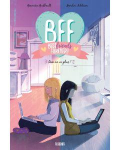BFF - Tome 4 - Rien ne va plus !
