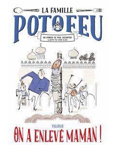 La famille Potofeu - Tome 2 - On a enlevé Maman !