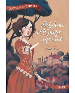 L'héritage des Renvers - Tome 1 - Delphine et le piège infernal