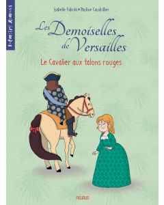 Les demoiselles de Versailles - Tome 1 - Le cavalier aux talons rouges