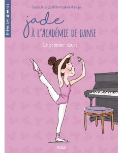 Jade à l'Académie de danse - Tome 1 - Le premier cours