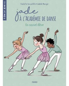 Jade à l'Académie de danse - Tome 2 - Un nouvel élève