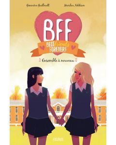 BFF - Tome 6 - Ensemble à nouveau