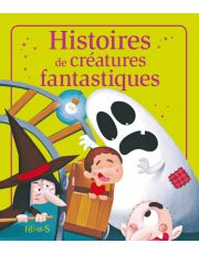Histoires de créatures fantastiques