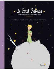 Le bel album du Petit Prince - Tu seras pour moi unique au monde. Le Petit Prince. L'oeuvre d'Antoine de Saint-Exupéry pour les enfants
