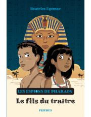 Les espions de pharaon - Tome 1 - Le fils du traître