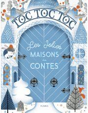 Toc toc toc : Les jolies maisons des contes