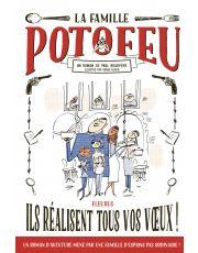 La famille Potofeu - Tome 1 - Ils réalisent tous vos vœux !