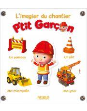 L'imagier du chantier - P'tit Garçon