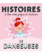 Histoires à lire avec papa et maman - Danseuses