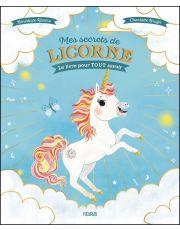Mes secrets de licorne – Le livre pour TOUT savoir