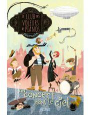 Le club des voleurs de pianos - Tome 2 - Un concert dans le ciel
