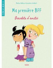 Ma première BFF - Tome 1 - Bracelets d'amitié