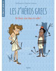 Les z'héros grecs - Tome 2 - Artémis vise dans le mille !