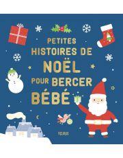 Petites histoires de Noël pour bercer bébé