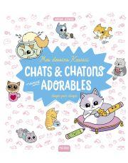 Mes dessins kawaii : Chats et chatons vraiment adorables
