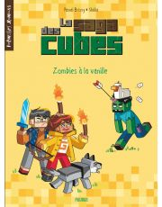 La saga des cubes - Tome 2 - Zombies à la vanille