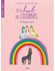 Le club des licornes - Tome 1 - La licorne noire