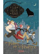 Le club des voleurs de pianos - Tome 1 - Un piano par la fenêtre
