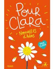 Pour Clara. Nouvelles d'ados. Prix Clara 2020