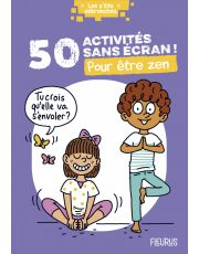 50 activités sans écran ! Pour être zen