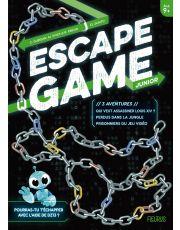 Escape Game Junior - 3 aventures (Perdus dans la jungle - Prisonniers du jeu vidéo - Qui veut assassiner Louis XIV ?)