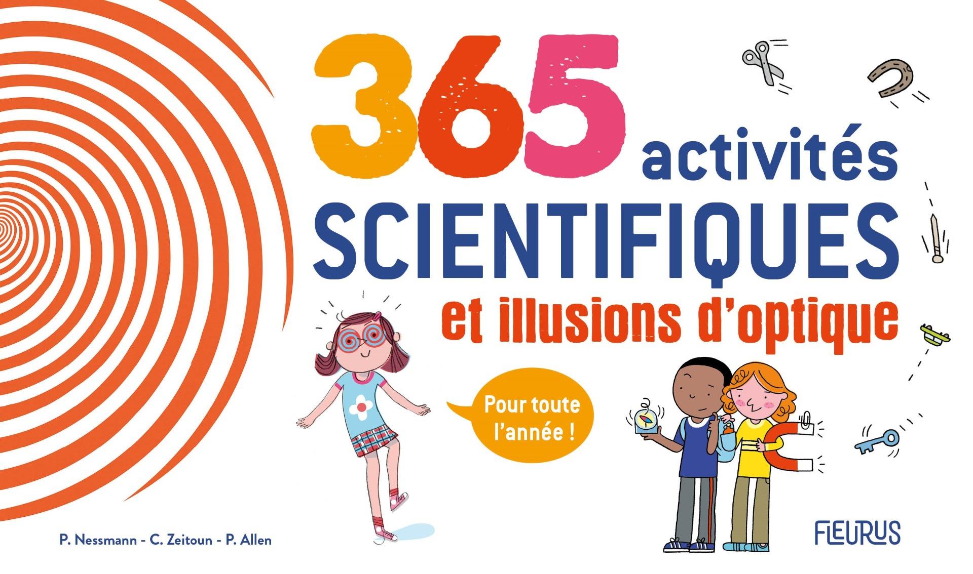 Couverture 365 activités scientifiques et illusions d'optique,  de P. Nessmann, C. Zeitoun et P. Allen